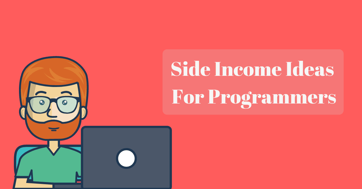 8 Side Income Ideas For Programmers That Actually Work Afternerd